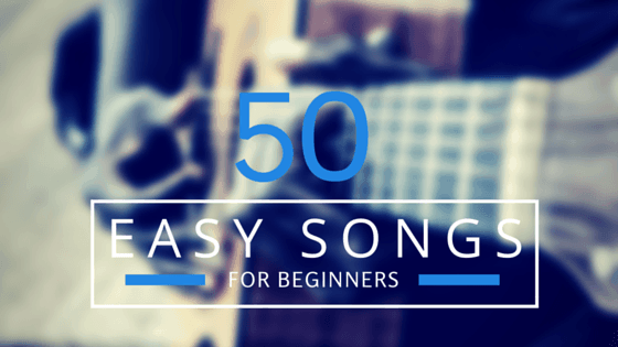 50 Easy Guitar Songs For Beginners